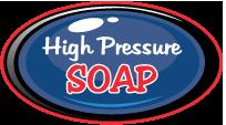 High pressure soap